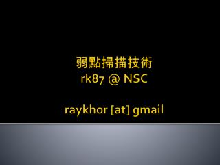 rk87  NSC  raykhor [at] gmail