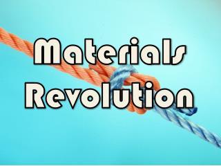 Materials Revolution