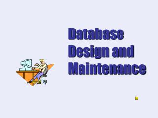 Database Design and Maintenance