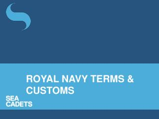 ROYAL NAVY TERMS  CUSTOMS