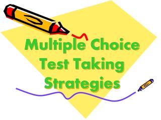 Multiple Choice  Test Taking Strategies