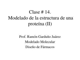 Clase  14.   Modelado de la estructura de una prote na II