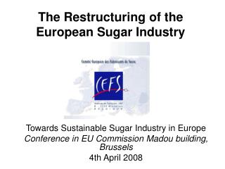 The Restructuring of the European Sugar Industry