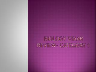 Biology StaAr review- CATEGORY 1