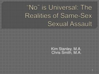 No  is Universal: The Realities of Same-Sex Sexual Assault