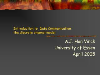 Introduction to  Data Communication:  the discrete channel model