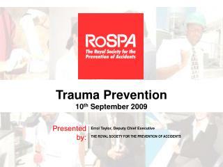 Trauma Prevention 10th September 2009