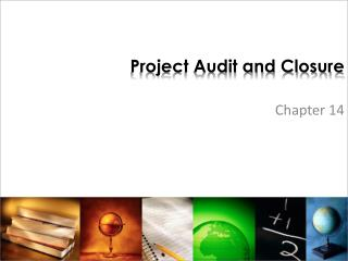 Project Audit and Closure
