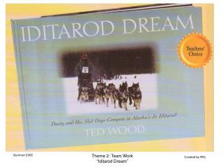 Theme 2: Team Work  Iditarod Dream