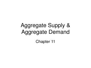 Aggregate Supply  Aggregate Demand