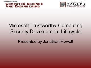 Microsoft Trustworthy Computing Security Development Lifecycle