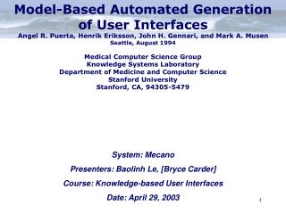 System: Mecano Presenters: Baolinh Le, [Bryce Carder]  Course: Knowledge-based User Interfaces Date: April 29, 2003