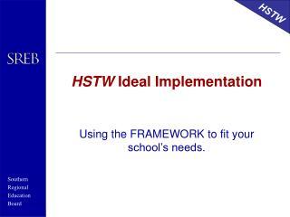 HSTW Ideal Implementation