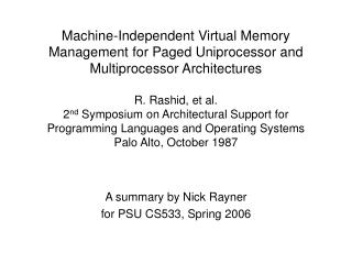 Machine-Independent Virtual Memory Management for Paged Uniprocessor and Multiprocessor Architectures  R. Rashid, et al.