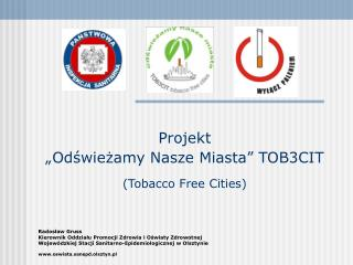 Projekt   Odswiezamy Nasze Miasta  TOB3CIT  Tobacco Free Cities