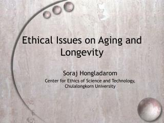 Ethical Issues on Aging and Longevity