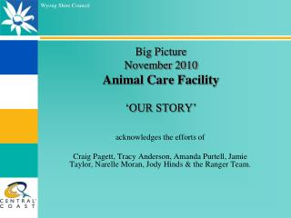 Big Picture November 2010 Animal Care Facility   OUR STORY