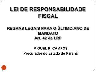 LEI DE RESPONSABILIDADE FISCAL   REGRAS LEGAIS PARA O  LTIMO ANO DE MANDATO Art. 42 da LRF