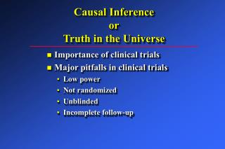 Causal Inference or Truth in the Universe