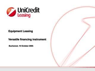 Equipment Leasing  Versatile financing instrument