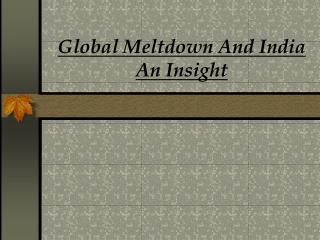 Global Meltdown And India An Insight