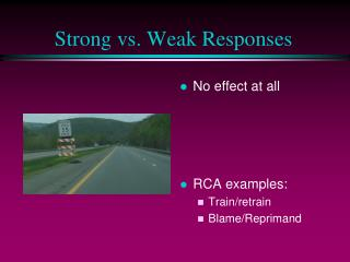 Strong vs. Weak Responses