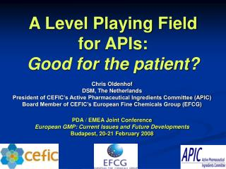 A Level Playing Field for APIs: Good for the patient