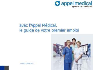Avec l Appel M dical, le guide de votre premier emploi
