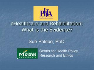 EHealthcare and Rehabilitation: What is the Evidence