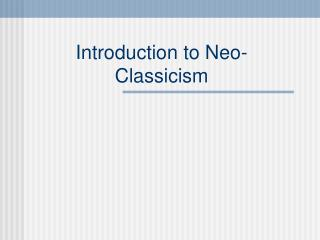 Introduction to Neo-Classicism