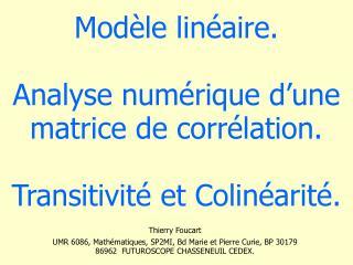 Mod le lin aire.  Analyse num rique d une matrice de corr lation.  Transitivit  et Colin arit .