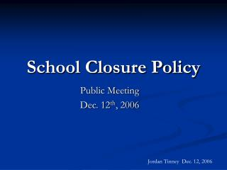 School Closure Policy