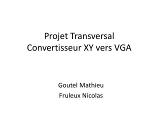 Projet Transversal Convertisseur XY vers VGA