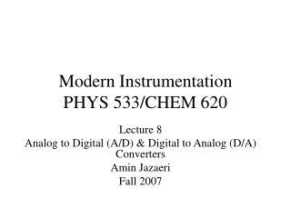 Modern Instrumentation PHYS 533