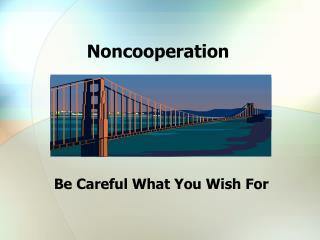 Noncooperation