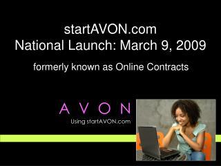 StartAVON National Launch: March 9, 2009