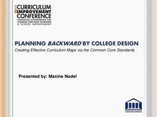 Planning Backward BY COLLEGE DESIGN