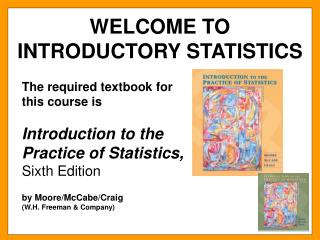 WELCOME TO          INTRODUCTORY STATISTICS