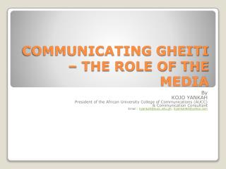COMMUNICATING GHEITI   THE ROLE OF THE MEDIA