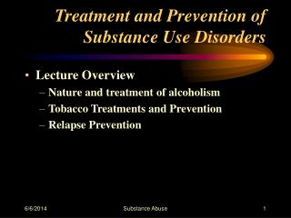 Treatment and Prevention of Substance Use Disorders