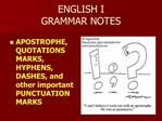 ENGLISH I  GRAMMAR NOTES