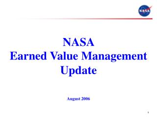 NASA  Earned Value Management   Update   August 2006