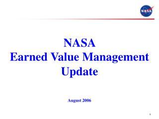 NASA  Earned Value Management   Update   August 2006