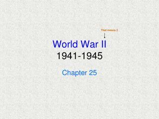 World War II 1941-1945