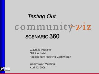 C. David Wickliffe GIS Specialist Rockingham Planning Commission  Commission Meeting April 12, 2006