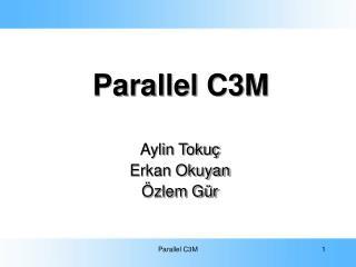 Parallel C3M
