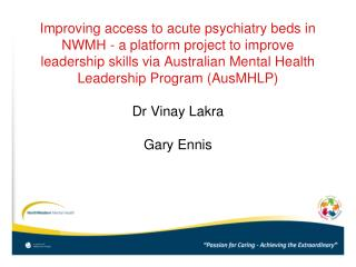 Improving access to acute psychiatry beds in NWMH - a platform project to improve leadership skills via Australian Menta