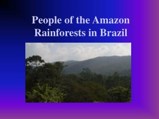 People of the Amazon Rainforests in Brazil