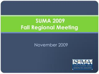 SUMA 2009  Fall Regional Meeting