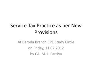 Service Tax Practice as per New Provisions